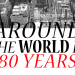 Forget About 80 Days, Go Around the World in 80 Years